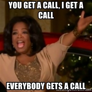 The Giving Oprah - You get a call, I get a call everybody gets a call