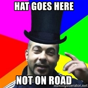 facebookazad - HAT GOES HERE NOT ON ROAD
