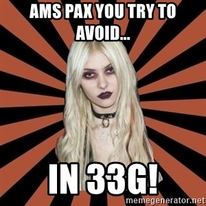 GirlPostHardcore - AMS Pax you try to avoid... in 33g!