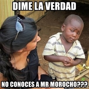 you mean to tell me black kid - dime la verdad no conoces a mr morocho???