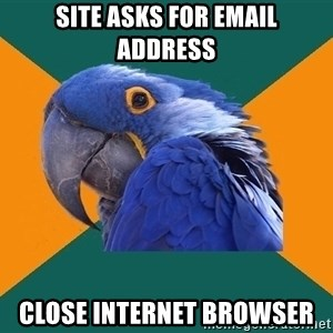 Paranoid Parrot - site asks for email address close internet browser