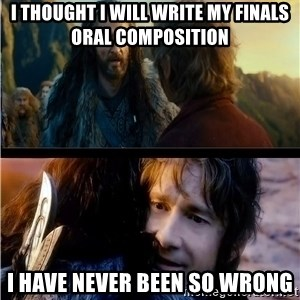 Bilbo and Thorin - i thought i will write my finals oral composition i have never been so wrong