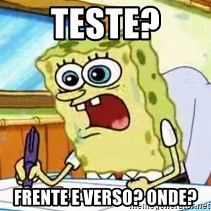 Spongebob What I Learned In Boating School Is - Teste? Frente e verso? onde?