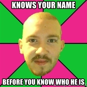 Crazy Cody - knows your name before you know who he is