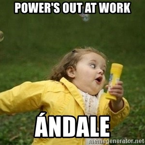 Little girl running away - POWER's OUT AT WORK ándale