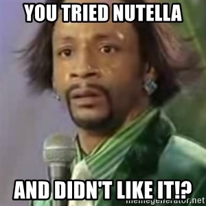 Katt Williams - You tried Nutella and DIDN'T like it!?