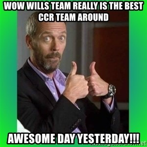 Thumbs up House - Wow Wills team really is the best CCR team around Awesome day Yesterday!!!
