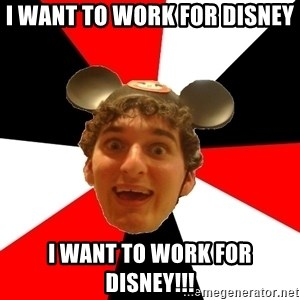 Disney Nerd - i want to work for disney i want to work for disney!!!