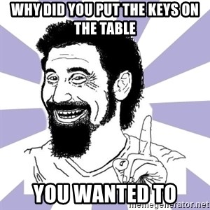 A mi no me  - why did you put the keys on the table you wanted to