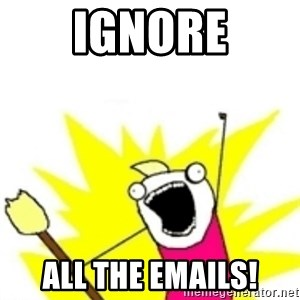 x all the y - IGNORE all the emails!