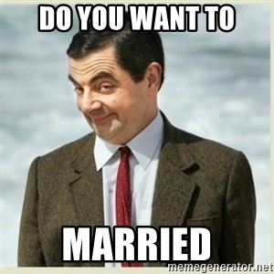 MR bean - do you want to  married