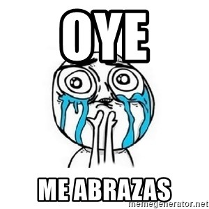 Crying face - oye me abrazas