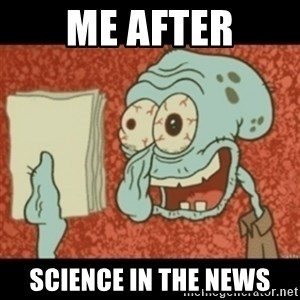 Squidward Tired - Me after Science In the news