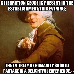 Joseph Ducreux - Celebration Geode is present in the establishment this evening; the entirety of humanity should partake in a delightful experience.