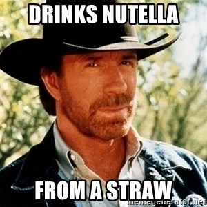 Brutal Chuck Norris - Drinks nutella  from a straw