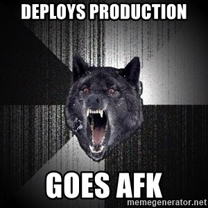 Insanity Wolf - deploys production goes AFK