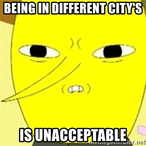 LEMONGRAB - Being in different city's  is unacceptable