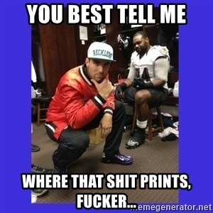 PAY FLACCO - You best tell me where that shit prints, fucker...