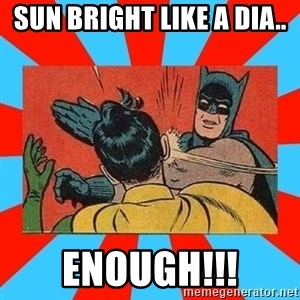 Batman Bitchslap - sun bright like a dia.. enough!!!