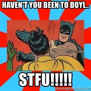 Batman Bitchslap - Haven't you been to doyl.. STfu!!!!!