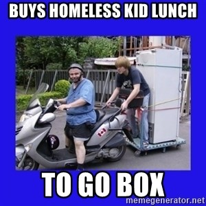 Motorfezzie - BUYS HOMELESS KID LUNCH TO GO BOX