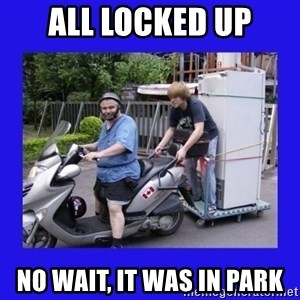 Motorfezzie - all locked up no wait, it was in park
