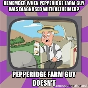 Pepperidge Farm Remembers FG - Remember when pepperidge farm guy was diagnosed with alzheimer? pepperidge farm guy doesn't