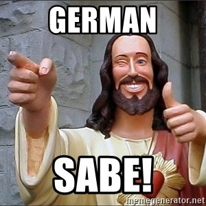 jesus says - GERMAN SABE!