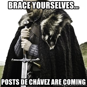 Sean Bean Game Of Thrones - Brace yourselves... posts de chávez are coming