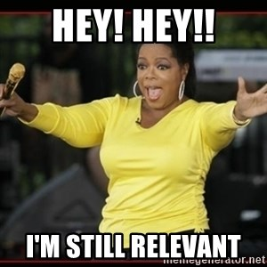 Overly-Excited Oprah!!!  - hey! hey!! i'm still RELEVANT