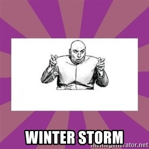 'dr. evil' air quote -  Winter storm