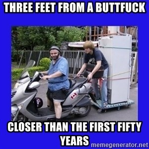Motorfezzie - Three feet from a buttfuck closer than the first fifty years