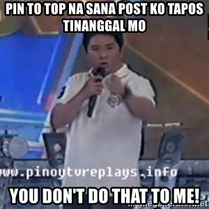 Willie You Don't Do That to Me! - PIN to top na sana post ko Tapos tinanggal mo You Don't Do that to me!