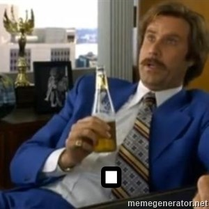 That escalated quickly-Ron Burgundy -    .