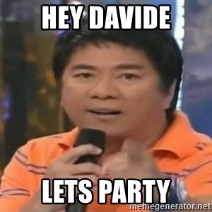 willie revillame you dont do that to me - hey davide lets party