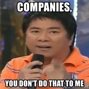 willie revillame you dont do that to me - COMpanies, you don't do that to me