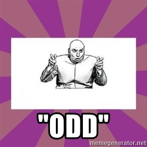 """'dr. evil' air quote -  """"odd"""""""