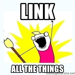 All the things - link All the things