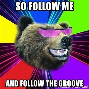 Party Bear - so follow me and follow the groove