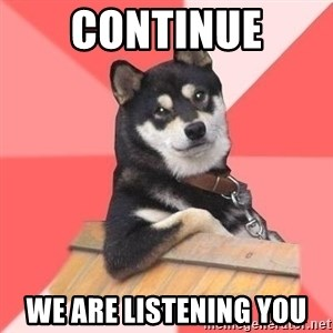 Cool Dog - continue we are listening you
