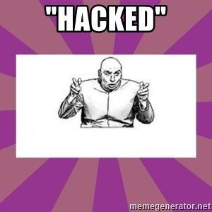 """'dr. evil' air quote - """"hacked"""""""