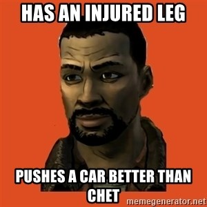 Lee Everett - has an injured leg pushes a car better than chet