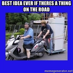 Motorfezzie - BEST IDEA EVER IF THERES A THING ON THE ROAD
