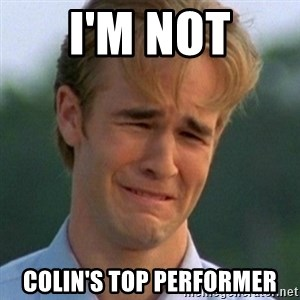 90s Problems - I'm Not Colin's toP performeR