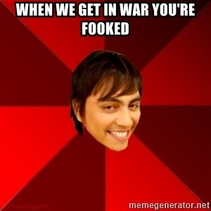 Un dia con paoly - When we get in war you're fooked
