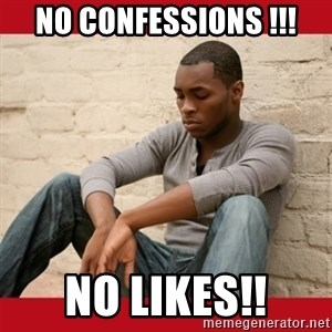 The Struggle Is Real - no CONFESSIONS !!! No likes!!