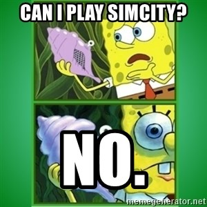 All Hail The Magic Conch - can i play simcity? no.