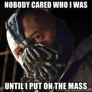 Sad Bane - Nobody cared who i was  until i put on the mass