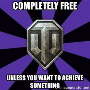 World of Tanks - completely free unless you want to achieve something