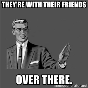 Grammar Guy - They're with their friends over there.